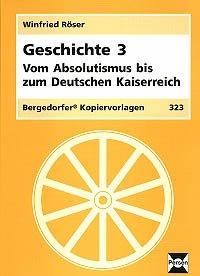 Geschichte 3, Absolutismus - Deutsches Kaiserreich