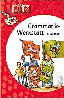 Lük-Heft Grammatik-Werkstatt 5. Klasse