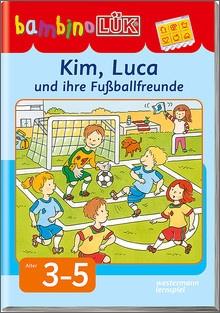 bambinoLük-Heft Kim, Luca und ihre Fußballfreunde