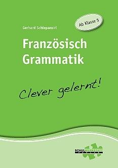 Französisch Grammatik clever gelernt, ab Klasse 5, Arbeitsheft